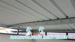 Dachwölbung herstellen beim Metallgerätehaus