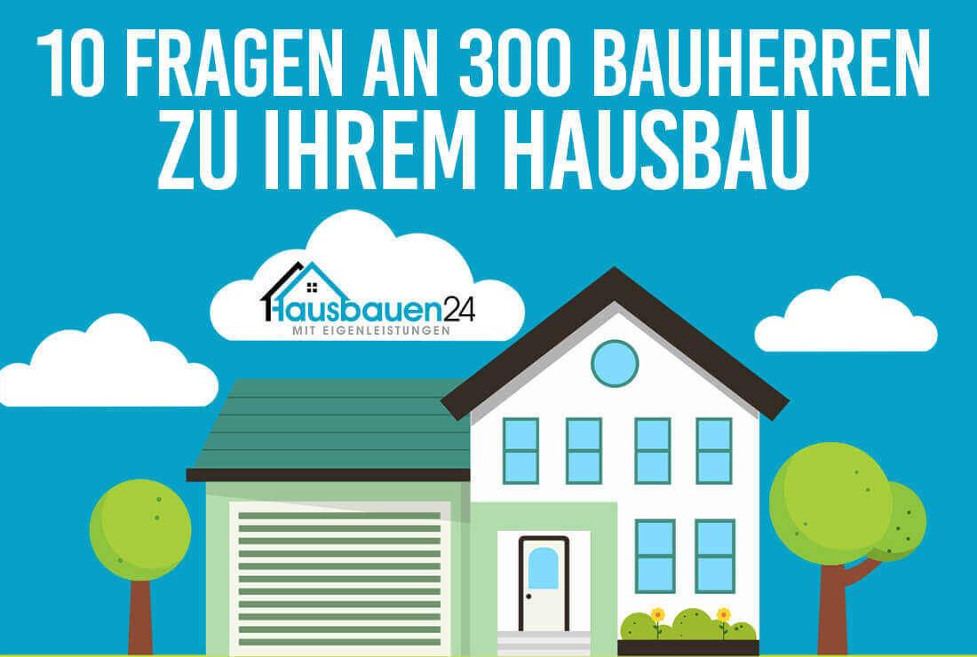 Bauherren-Umfrage 10 Fragen an 300 Bauherren